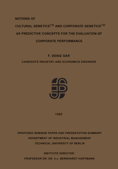 F. Deniz Sar: Cultural Genetics (TM) and Corporate Genetics (TM), Berlin, 1980.